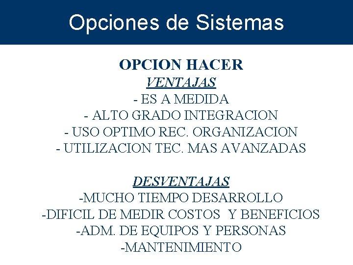 Opciones de Sistemas OPCION HACER VENTAJAS - ES A MEDIDA - ALTO GRADO INTEGRACION