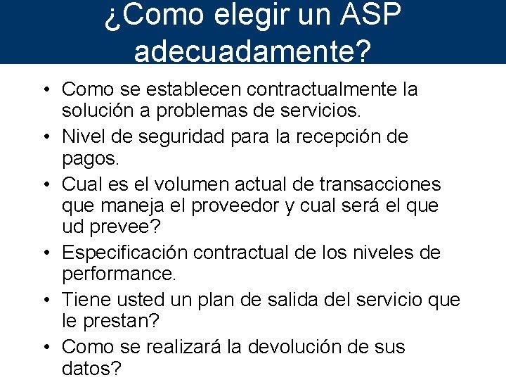 ¿Como elegir un ASP adecuadamente? • Como se establecen contractualmente la solución a problemas