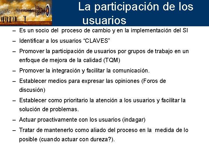 La participación de los usuarios – Es un socio del proceso de cambio y