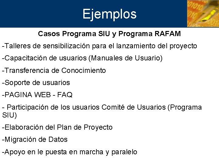 Ejemplos Casos Programa SIU y Programa RAFAM -Talleres de sensibilización para el lanzamiento del