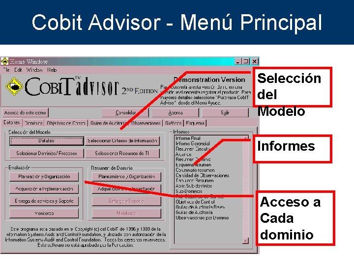 Cobit Advisor - Menú Principal Selección del Modelo Informes Acceso a Cada dominio