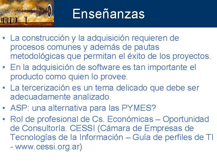 Enseñanzas • La construcción y la adquisición requieren de procesos comunes y además de