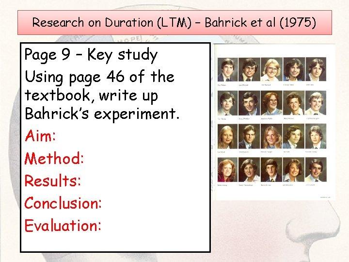 Research on Duration (LTM) – Bahrick et al (1975) Page 9 – Key study
