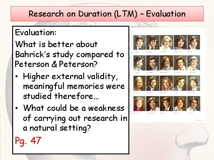 Research on Duration (LTM) – Evaluation: What is better about Bahrick's study compared to