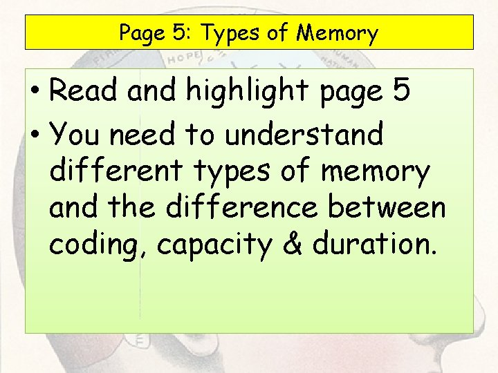 Page 5: Types of Memory • Read and highlight page 5 • You need