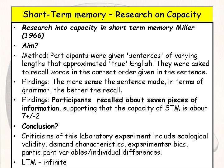 Short-Term memory – Research on Capacity • Research into capacity in short term memory
