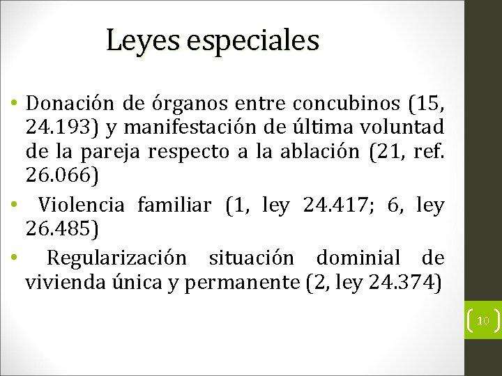 Leyes especiales • Donación de órganos entre concubinos (15, 24. 193) y manifestación de