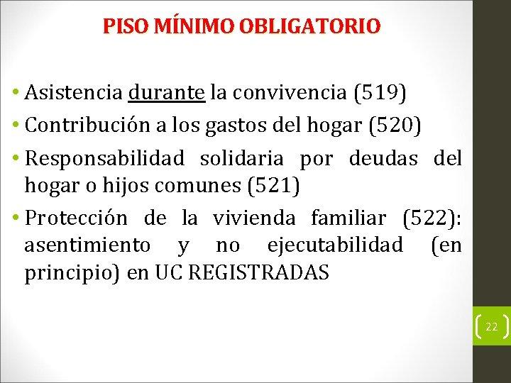 PISO MÍNIMO OBLIGATORIO • Asistencia durante la convivencia (519) • Contribución a los gastos