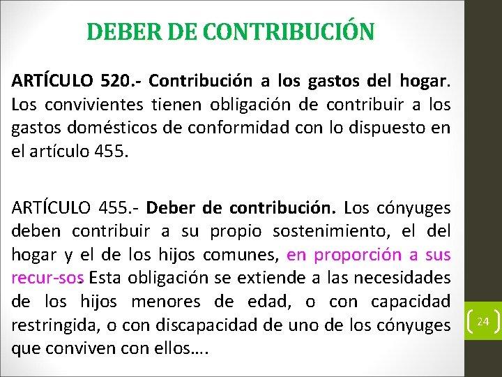 DEBER DE CONTRIBUCIÓN ARTÍCULO 520. - Contribución a los gastos del hogar. Los convivientes