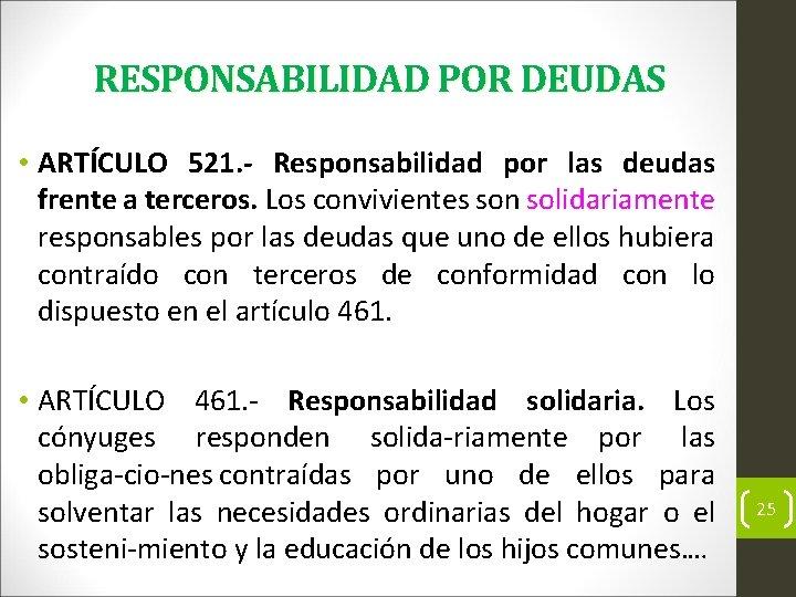 RESPONSABILIDAD POR DEUDAS • ARTÍCULO 521. - Responsabilidad por las deudas frente a terceros.