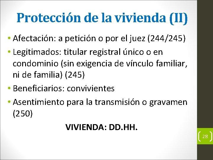 Protección de la vivienda (II) • Afectación: a petición o por el juez (244/245)