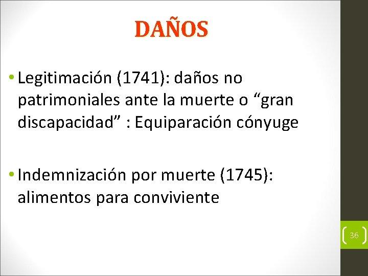 """DAÑOS • Legitimación (1741): daños no patrimoniales ante la muerte o """"gran discapacidad"""" :"""