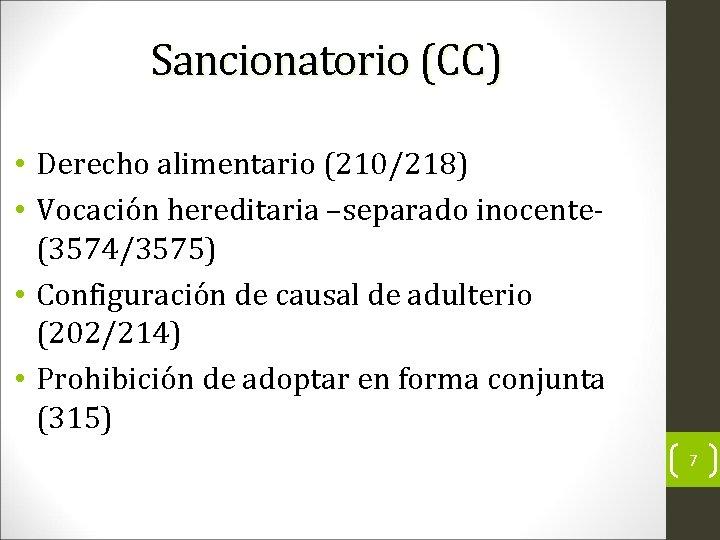 Sancionatorio (CC) • Derecho alimentario (210/218) • Vocación hereditaria –separado inocente(3574/3575) • Configuración de