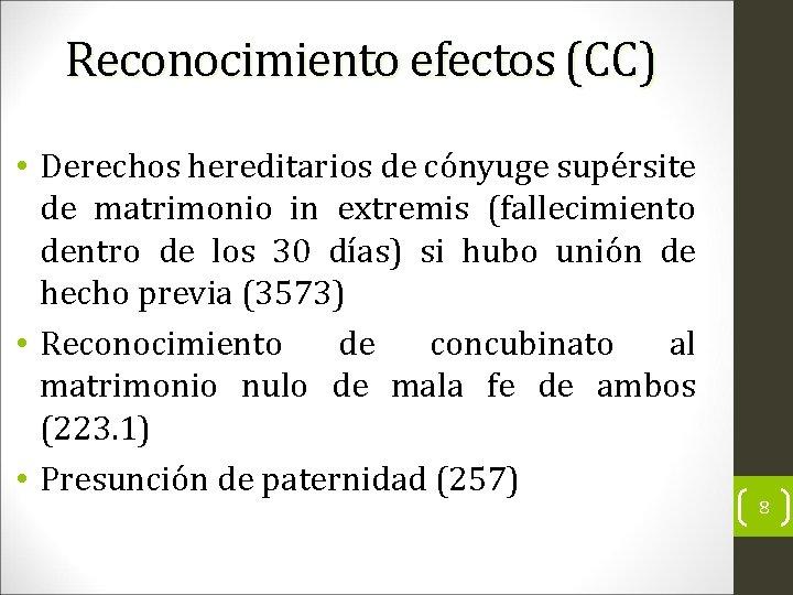 Reconocimiento efectos (CC) • Derechos hereditarios de cónyuge supérsite de matrimonio in extremis (fallecimiento