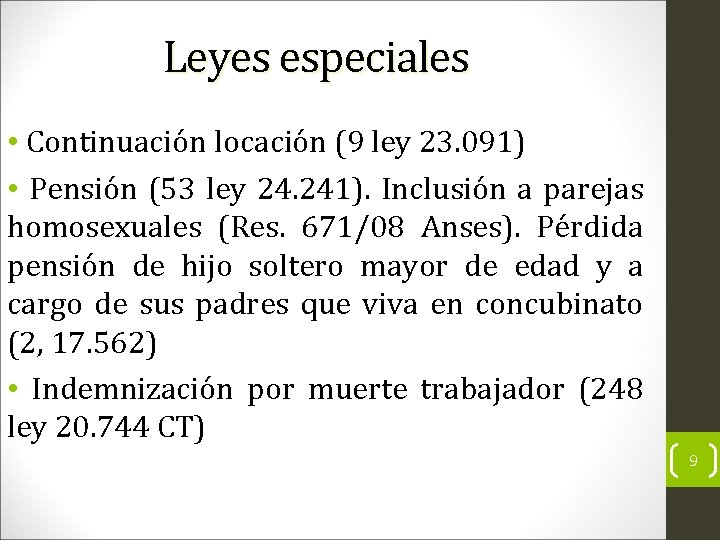 Leyes especiales • Continuación locación (9 ley 23. 091) • Pensión (53 ley 24.