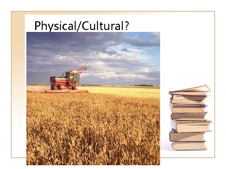 Physical/Cultural?
