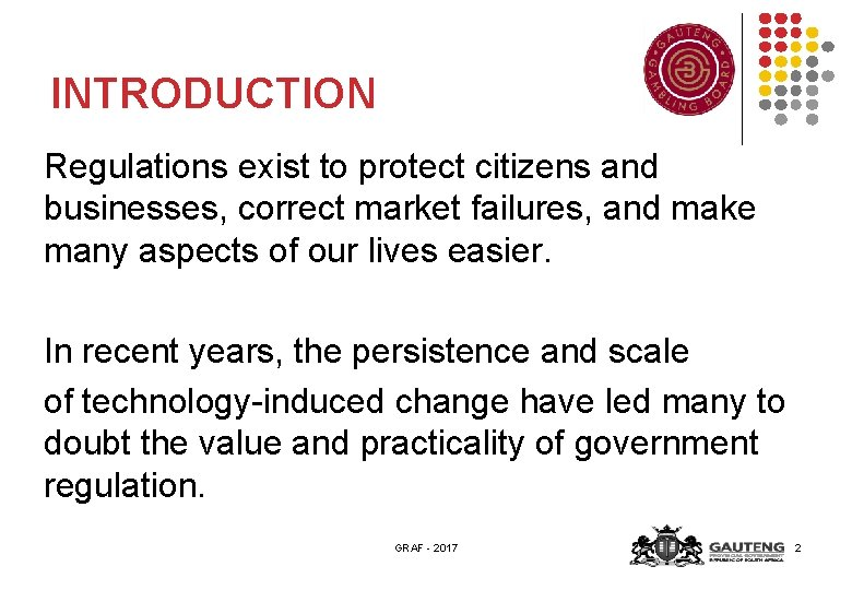 INTRODUCTION Regulations exist to protect citizens and businesses, correct market failures, and make many