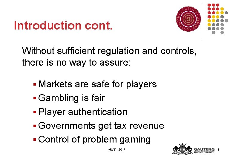 Introduction cont. Without sufficient regulation and controls, there is no way to assure: §