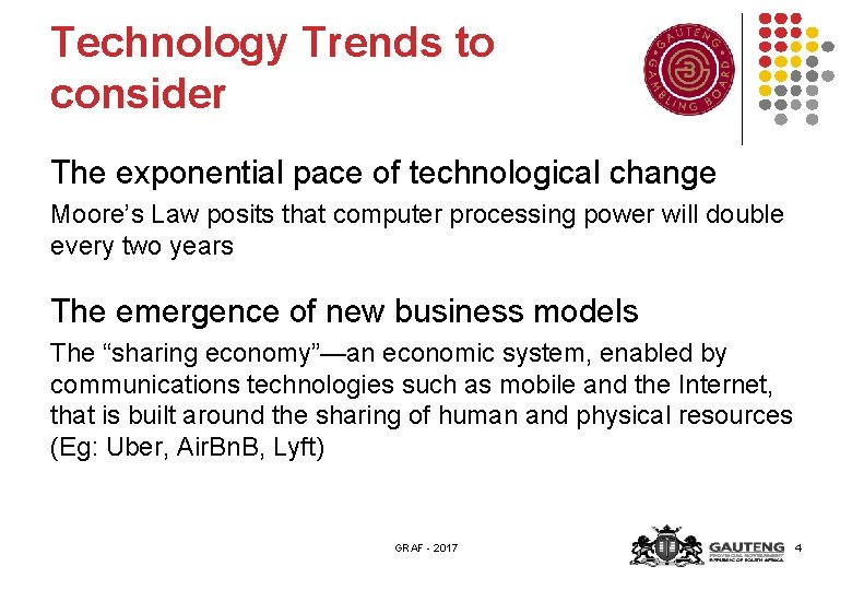 Technology Trends to consider The exponential pace of technological change Moore's Law posits that