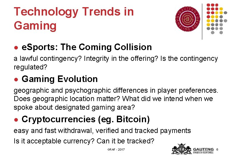 Technology Trends in Gaming l e. Sports: The Coming Collision a lawful contingency? Integrity