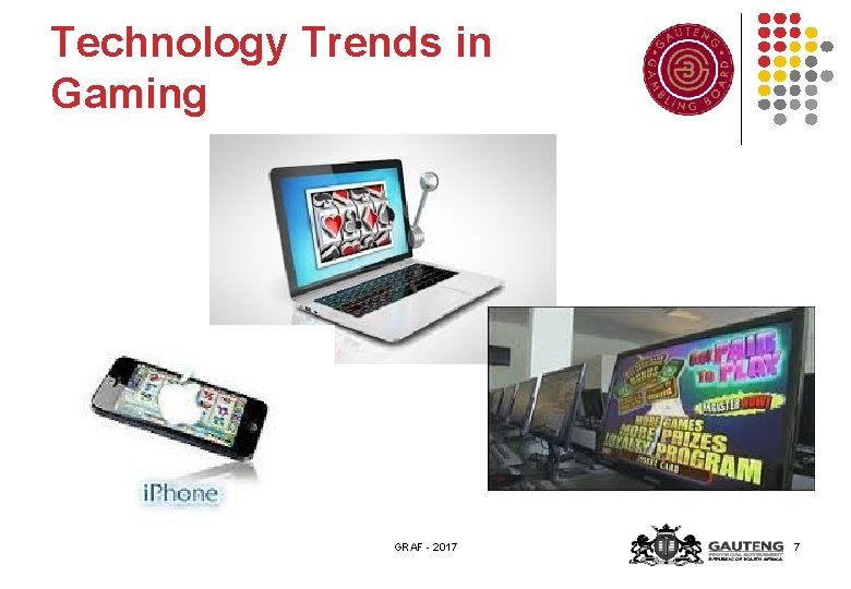 Technology Trends in Gaming GRAF - 2017 7