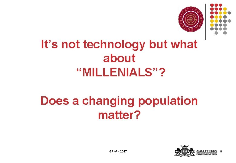 """It's not technology but what about """"MILLENIALS""""? Does a changing population matter? GRAF -"""