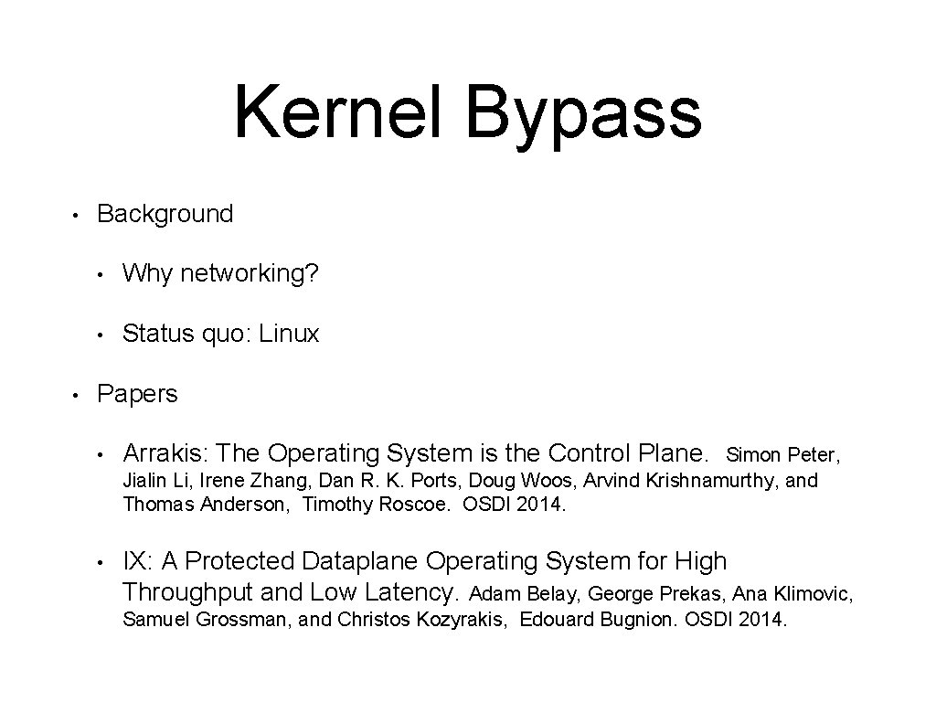 Kernel Bypass • • Background • Why networking? • Status quo: Linux Papers •