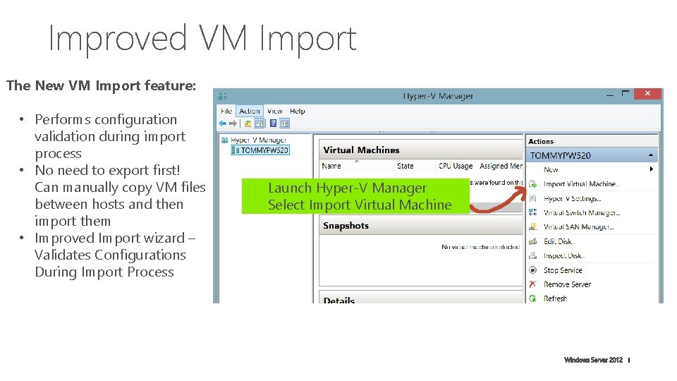 Improved VM Import The New VM Import feature: • Performs configuration validation during import