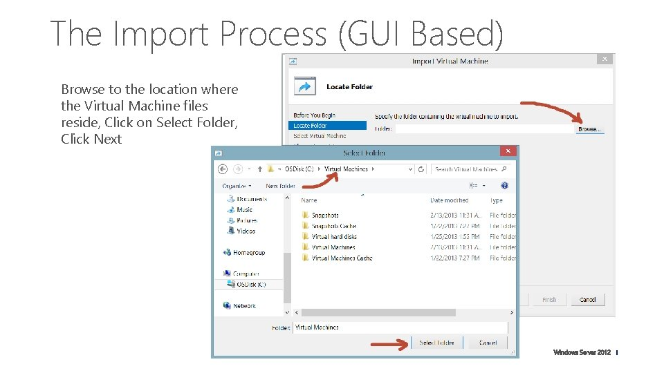 The Import Process (GUI Based) Browse to the location where the Virtual Machine files