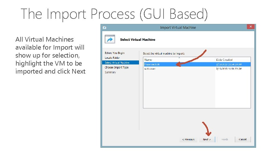 The Import Process (GUI Based) All Virtual Machines available for Import will show up