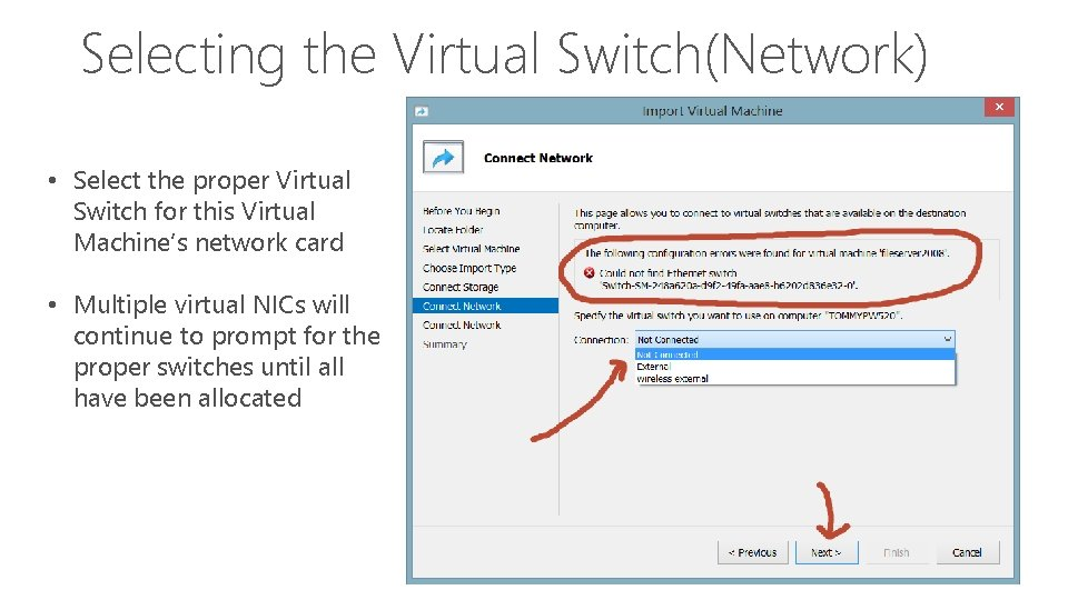 Selecting the Virtual Switch(Network) • Select the proper Virtual Switch for this Virtual Machine's