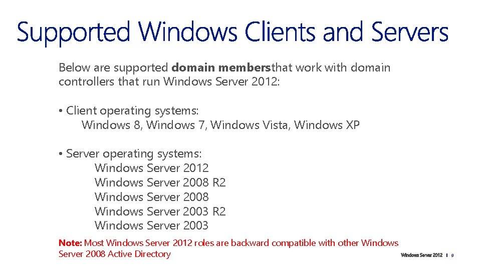 Below are supported domain members that work with domain controllers that run Windows Server
