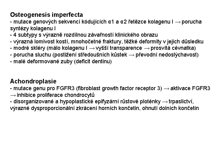 Osteogenesis imperfecta - mutace genových sekvencí kódujících α 1 a α 2 řetězce kolagenu