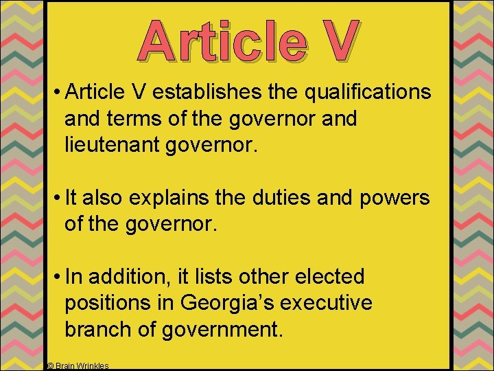 Article V • Article V establishes the qualifications and terms of the governor and