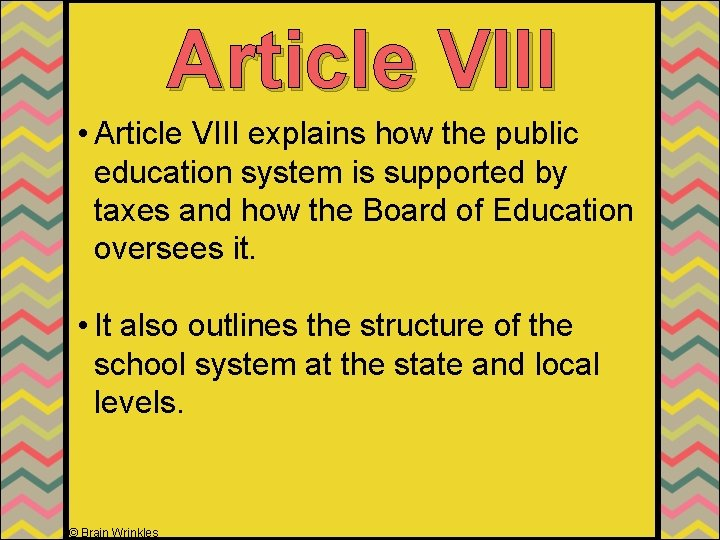 Article VIII • Article VIII explains how the public education system is supported by