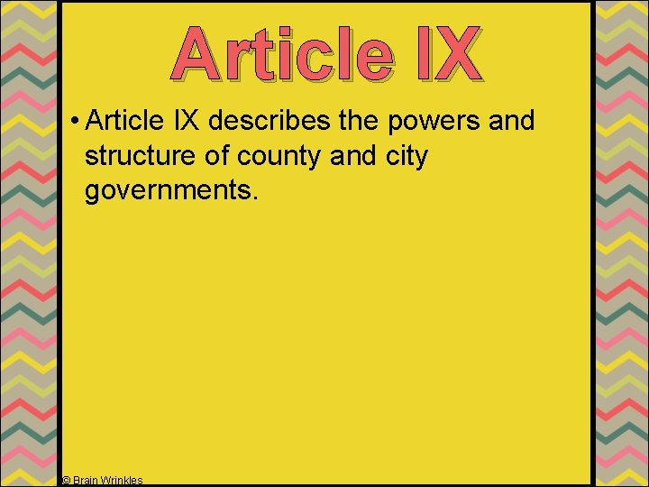 Article IX • Article IX describes the powers and structure of county and city