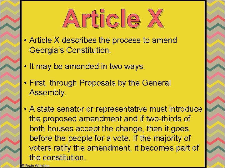 Article X • Article X describes the process to amend Georgia's Constitution. • It