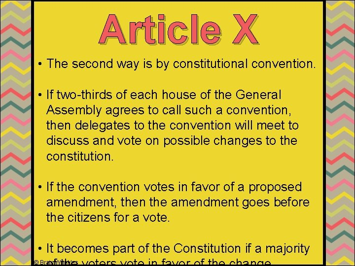 Article X • The second way is by constitutional convention. • If two-thirds of