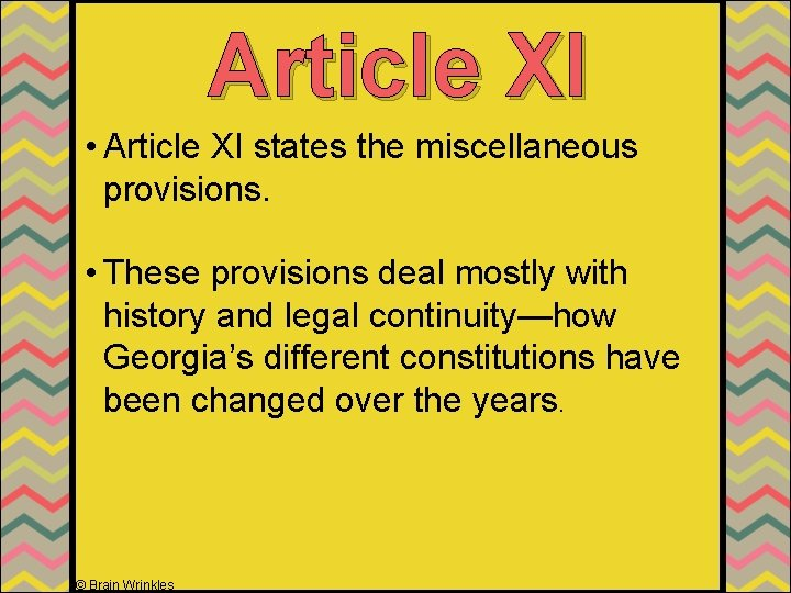 Article XI • Article XI states the miscellaneous provisions. • These provisions deal mostly