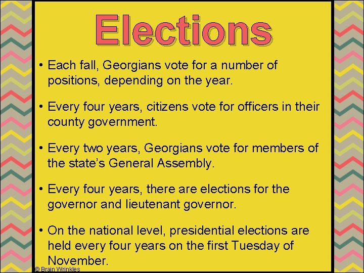 Elections • Each fall, Georgians vote for a number of positions, depending on the