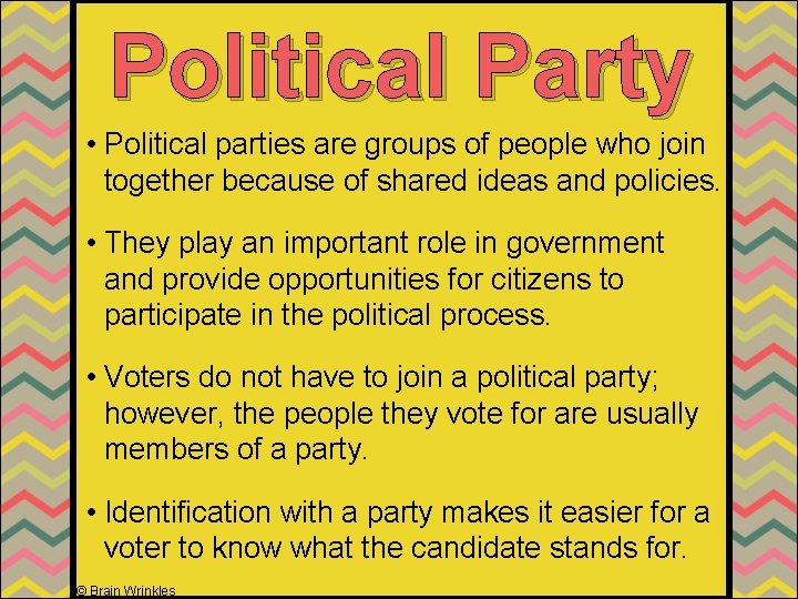 Political Party • Political parties are groups of people who join together because of