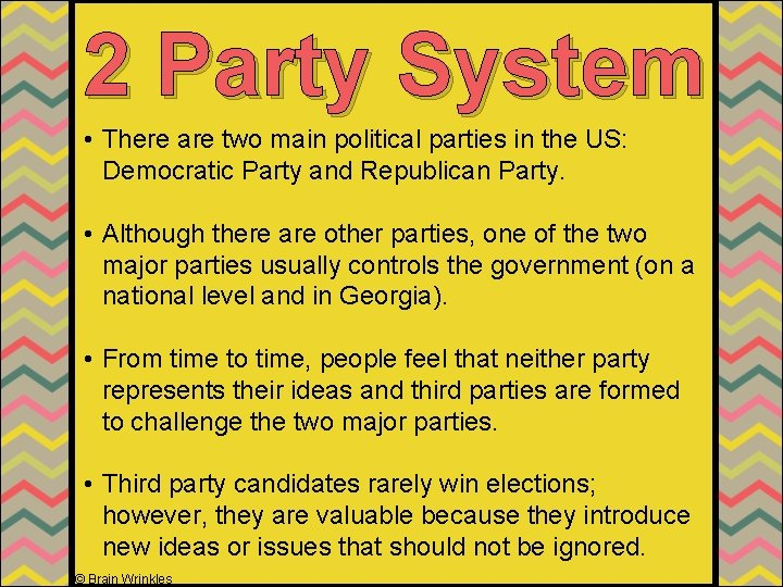 2 Party System • There are two main political parties in the US: Democratic