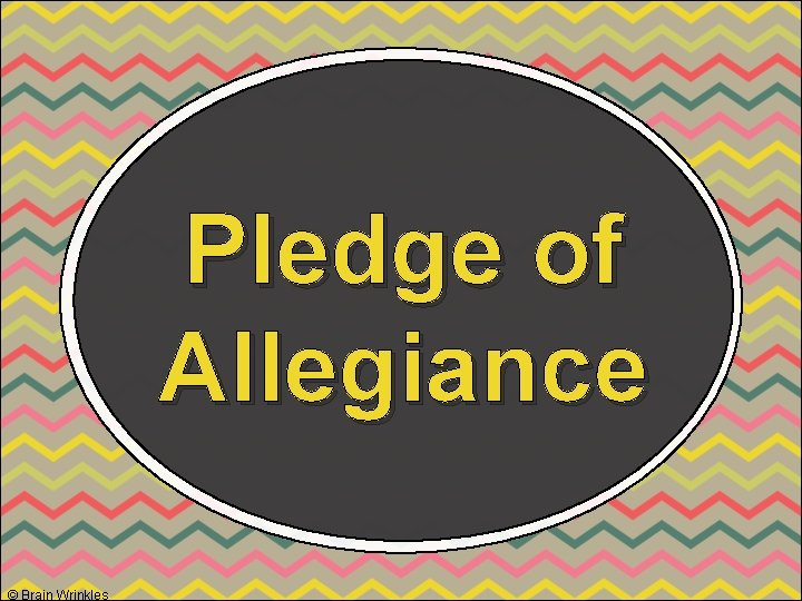 Pledge of Allegiance © Brain Wrinkles