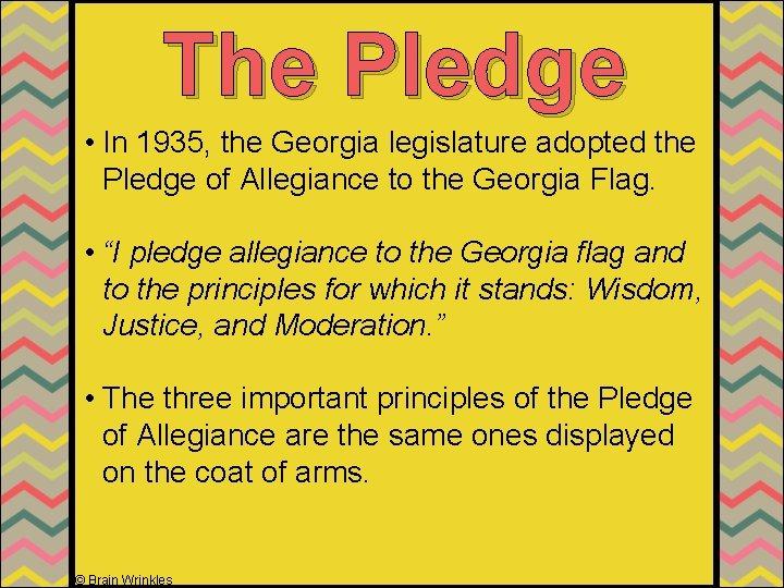 The Pledge • In 1935, the Georgia legislature adopted the Pledge of Allegiance to