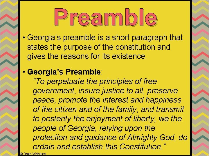 Preamble • Georgia's preamble is a short paragraph that states the purpose of the