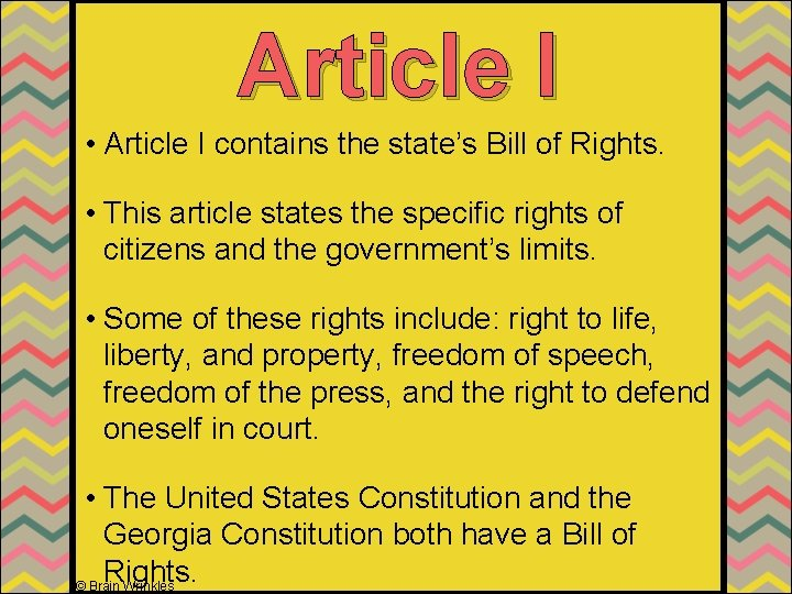 Article I • Article I contains the state's Bill of Rights. • This article
