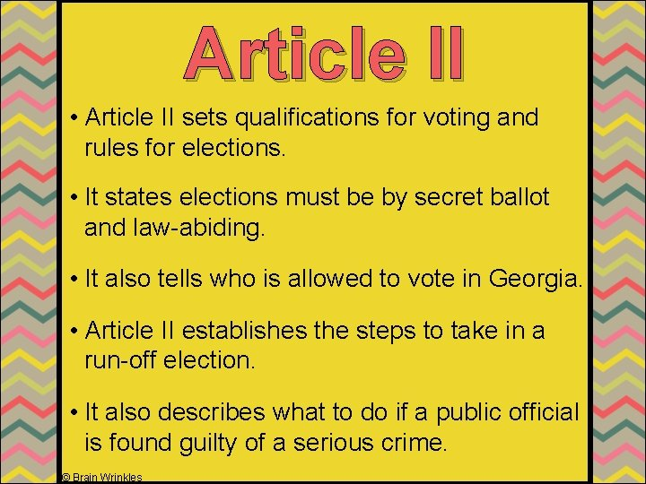 Article II • Article II sets qualifications for voting and rules for elections. •