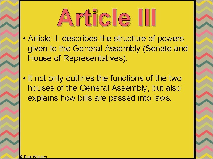 Article III • Article III describes the structure of powers given to the General