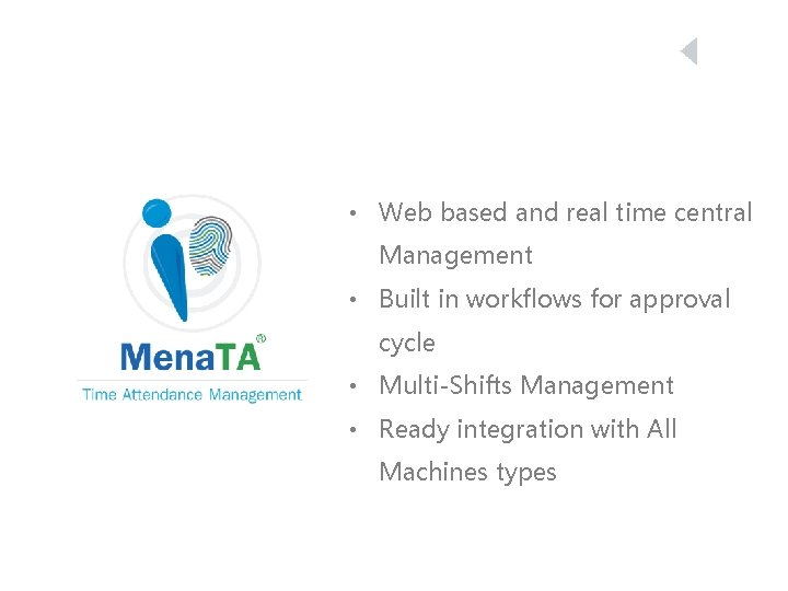 • Web based and real time central Management • Built in workflows for