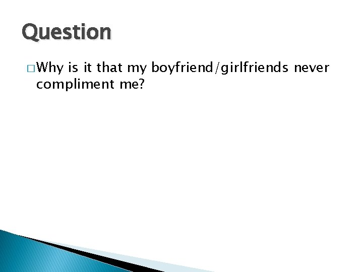 Never me boyfriend my compliments What Is